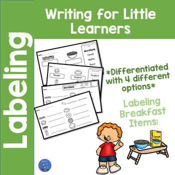 Breakfast Labeling: Differentiated Writting for Little Learners