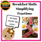 Breakfast Math:  Simplifying Fractions - Fun Activity/Station