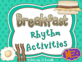 Breakfast Rhythm Activities - Ta, Ti-ti, Ti-ri-ti-ri