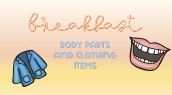 Breakfast Sensory Stakes: Body Parts and Clothing