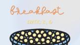 Breakfast Sensory Stakes: K, G
