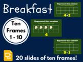 Breakfast Ten Frames 1 - 10 (Google Classroom, Math, Dista