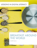 Breakfast around the World - Lessons in Digital Literacy