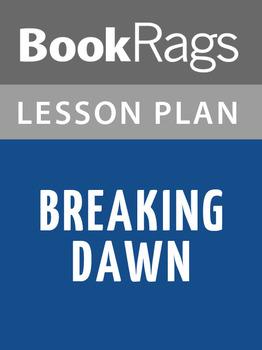 Breaking Dawn Lesson Plans