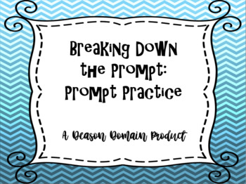 Breaking Down the Prompt: Prompt Practice