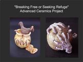 Breaking Free! Advanced Ceramics Project