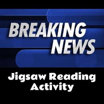 Breaking News Jigsaw Reading Activity