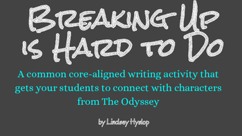 Breaking Up is Hard to Do: Odyssey Writing Assignment
