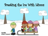 Breaking the Ice With Idioms