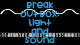 Breakout Box: Light and Sound