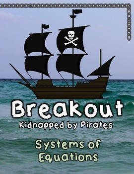 Breakout Escape Room Kidnapped by Pirates Algebra Systems of Equations