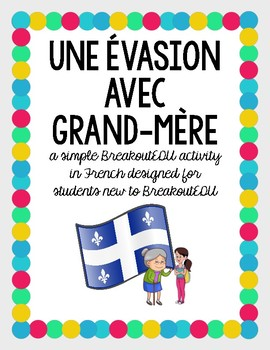 BreakoutEDU activity in French: Evasion avec Grand-mere
