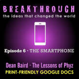 Breakthrough Episode 6: The Smartphone - Video Question Set