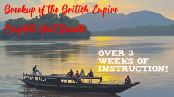 Breakup of the British Empire Complete Project-based Learning Unit Bundle