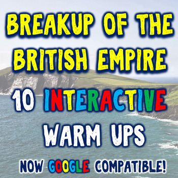 Breakup of the British Empire (Ireland & India) DBQ Bellringers Warm Ups