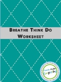 Breathe Think Do Worksheet
