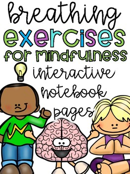 Breathing Exercises for Mindfulness Interactive Notebook Pages