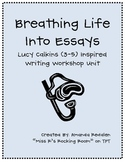 Breathing Life into Essays - Calkins Inspried Writing Workshop 3-5
