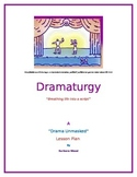 """Breathing Life into a Script"" - Dramaturgy"