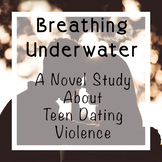 Breathing Underwater by Alex Flinn | A Novel Study About Teen Dating Violence