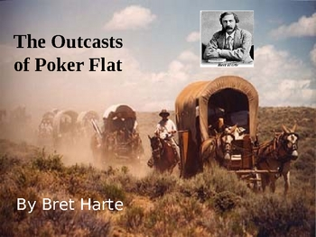 Bret Harte's The Outcasts at Poker Flat Powerpoint