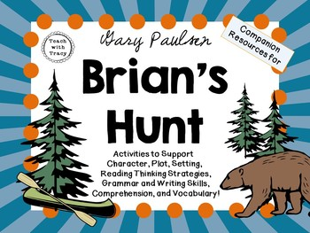 Brian's Hunt by Gary Paulsen: A Complete Novel Study!