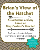 Brian's View of the Hatchet: A symbolism activity for Gary