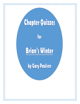 Brian's Winter Chapter Quizzes