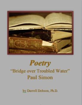 """Bridge Over Troubled Water"" -- Paul Simon -- Poetry"