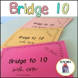 Bridge Ten with One, Two and Three Addition Strategies Interactive Notebook