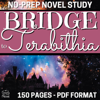 Bridge to Terabithia Complete Lesson, Activity, and Assessment Bundle 151 Pages