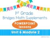 Bridges 1st Grade Math POWERPOINTS Unit 6, Module 2 Combinations & Story Problem