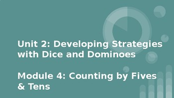Bridges 1st Grade Unit 2: Dice & Dominoes - Module 4: Counting by Fives & Tens