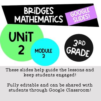 Bridges Math 3rd Grade Unit 2 Module 3 for Google Slides