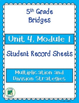 Bridges, Unit 4, Module 1, Student Record Sheets
