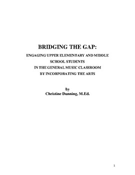 Bridging the Gap: Engaging 5th - 8th Graders in General Music thru the Arts