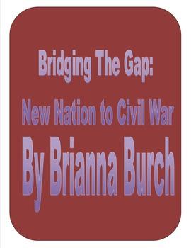 Bridging the Gap- New Nation to Civil War