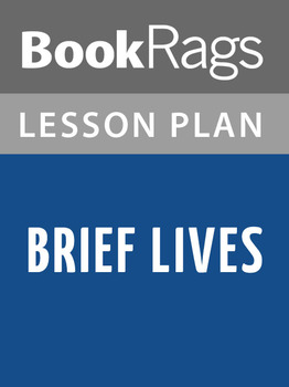 Brief Lives Lesson Plans