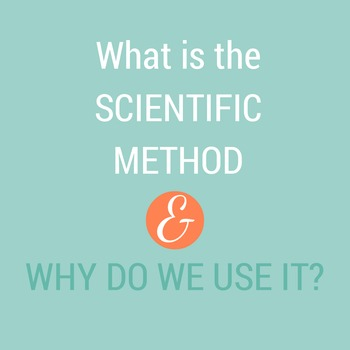 Brief Passage on: What Is the Scientific Method and Why Do We Use It?