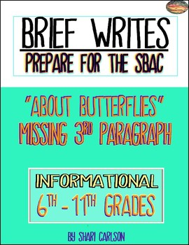 """SBAC Brief Write ~MISSING BODY PARAGRAPH~ """"ABOUT BUTTERFLIES"""" 6th - 11th Grades"""