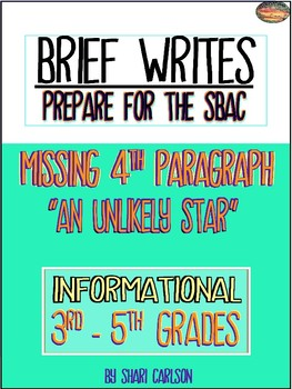 """SBAC Brief Write  MISSING a BODY PARAGRAPH """"AN UNLIKELY STAR"""" 3RD - 5th"""