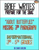 """SBAC Brief Write: No Body Paragraph ~ """"ABOUT BUTTERFLIES"""" 3rd -5th ~PDF & ONLINE"""