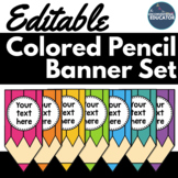 Bright & Bold EDITABLE Rainbow Colored Pencil Banner Set