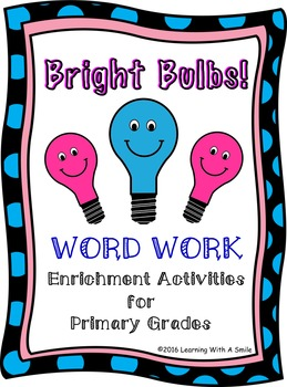 Enrichment Activity for Primary Grades - Bright Bulbs!  Word Work