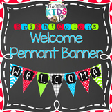 """{BRIGHT COLORS} """"WELCOME"""" Pennant Banner"""