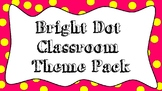 Bright Dots Classroom Theme Pack
