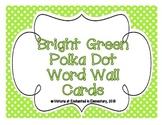 Bright Green Polka Dot Word Wall Cards