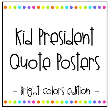 Bright Kid President Quotes