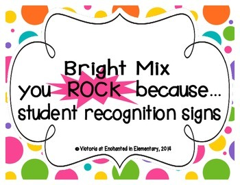 "Bright Mix ""you ROCK because..."" Student Recognition Signs"