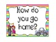 Bright, Multi-Color Student Dismissal Chart (How We Go Home)